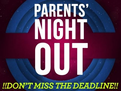 PARENTS NIGHT OUT FOR SPECIAL NEEDS REGISTRATION DEADLINE