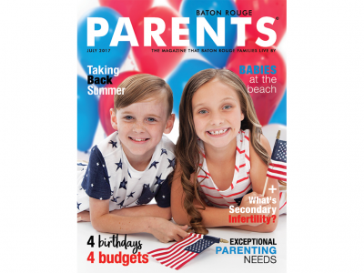 July 2017 - Baton Rouge Parents Magazine