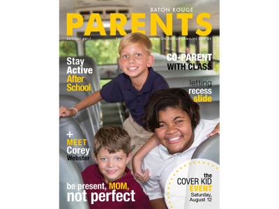 August 2017 - Baton Rouge Parents Magazine
