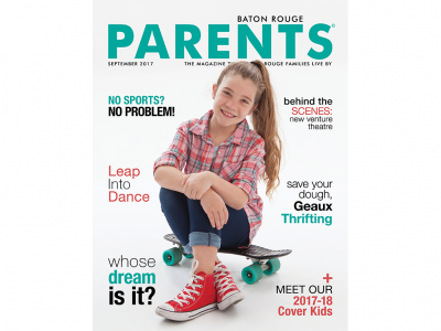 September 2017 - Baton Rouge Parents Magazine