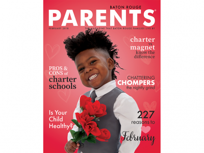 February 2018 - Baton Rouge Parents Magazine