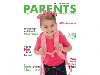 May 2018 - Baton Rouge Parents Magazine