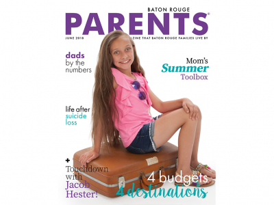 June 2018 - Baton Rouge Parents Magazine