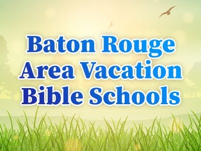 Baton Rouge Area Vacation Bible Schools