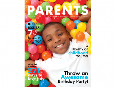 July 2018 - Baton Rouge Parents Magazine