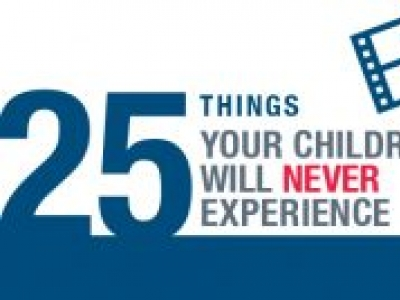 25 Your Children Will Never Experience