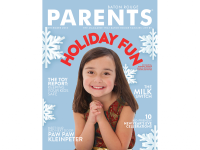 December 2018 - Baton Rouge Parents Magazine