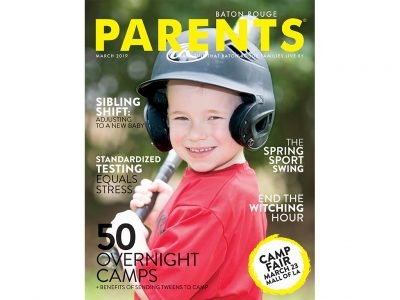 March 2019 - Baton Rouge Parents Magazine