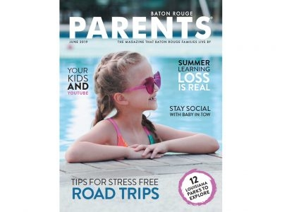 June 2019 - Baton Rouge Parents Magazine