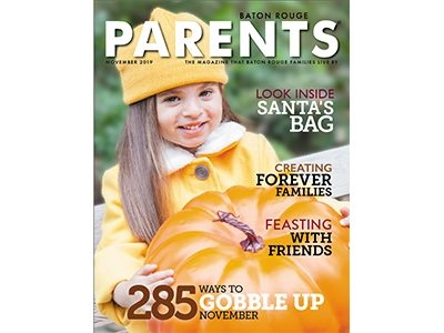 November 2019 - Baton Rouge Parents Magazine