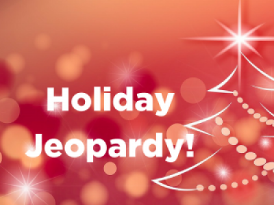HOLIDAY JEOPARDY AT THE LIBRARY