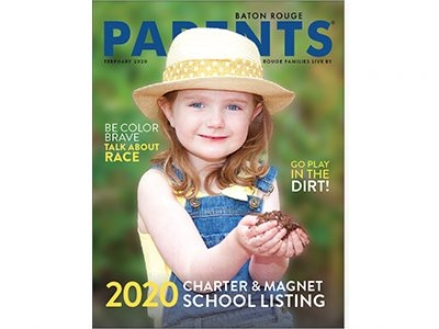 February 2020-Baton Rouge Parents Magazine
