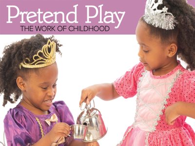 Pretend Play: The Work of Childhood