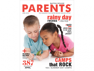 April 2016 - Baton Rouge Parents Magazine