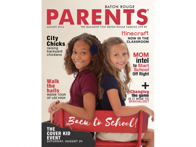 August 2016 - Baton Rouge Parents Magazine