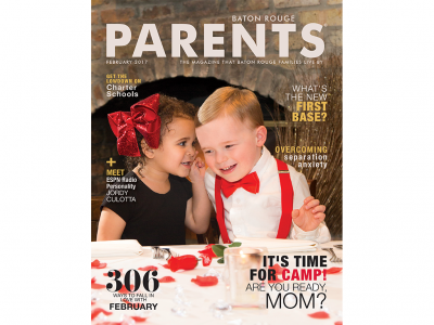 February 2017 - Baton Rouge Parents Magazine